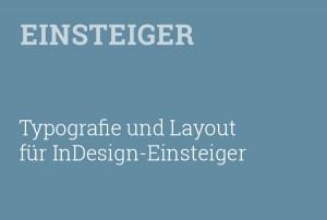 typeschool-einsteiger-typografie-und-layout-fuer-indesign-einsteiger