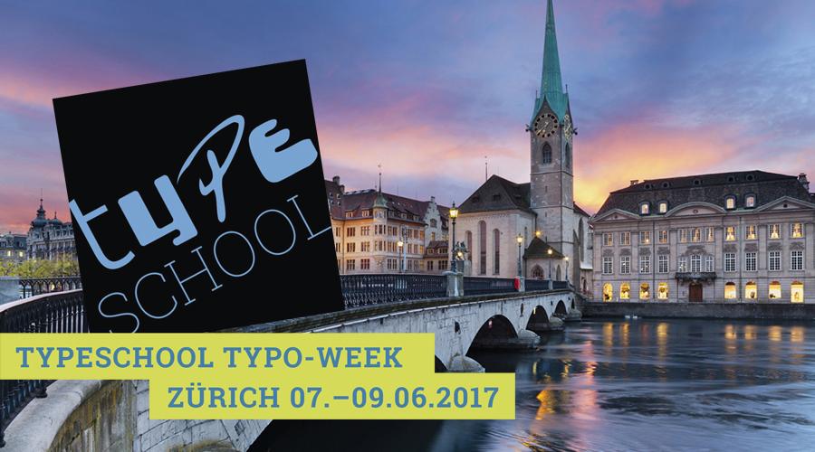 TypeSCHOOL-Workshops finden vom 7. bis 9. Juni 2017 auch in Zürich statt.