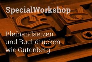 Hier finden Sie Infos zum SpecialWorkshop in der Offizin Haag-Drugulin zu Dresden