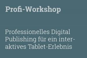 Workshop Prosessionelles Digital Publishing für eine interaktive Tablet-App.