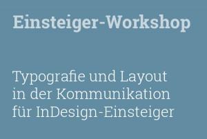 Einsteiger-Workshop: Typografie und Layout in der Kommunikation für InDesign-Einsteiger