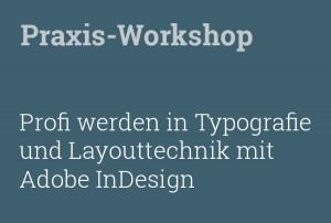 Praxis Workshop Profi werden in Typografie und Layout mit Adobe InDesign.
